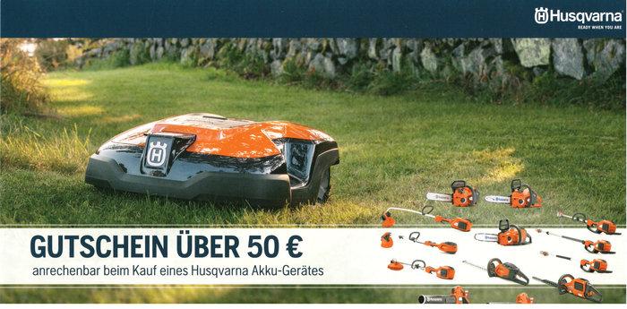Beim Kauf eines Husqvarna Automower erhalten sie einen Gutschein über 50 €, den Sie bei einem weiteren Kauf eines Husqvarna Akku Gerätes einlösen können